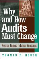 Why and How Audits Must Change: Practical Guidanceto Improve Your Audits