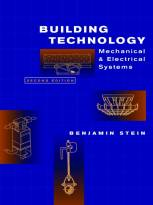 Building Technology: Mechanical and ElectricalSystems, Second Edition