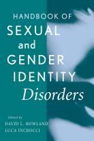 Handbook of Sexual and Gender Identity Disorders