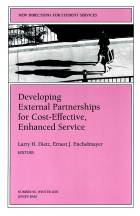 Developing External Partnerships for Cost-Effective, Enhanced Service: New Directions for Student Services #96