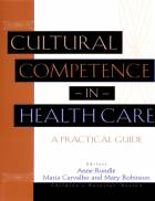 Cultural Competence in Health Care: A Practical Guide
