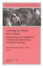 Learning in Culture and Context: Approaching the Complexities of Achievement Motivation in Student Learning: New Directions for Child and Adolescent