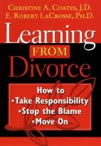 Learning From Divorce: How to Take Responsibility,Stop the Blame, and Move On