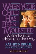When Your Child Has Been Molested (Revised)