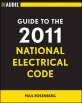 Audel Guide to the 2011 National Electrical Code:All New Edition