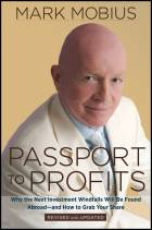 PASSPORT TO PROFITS  (REVISED & UPDATED): WHY THENEXT INVESTMENT WINDFALLS WILL BE FOUND ABROAD AND HOW TO GRAB YOUR SHARE