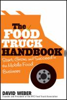 The Food Truck Handbook: Start, Grow, and Succeedin the Mobile Food Business