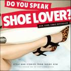 Do You Speak Shoe Lover? Style and Stories from Inside DSW