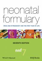 Neonatal Formulary - Drug use in Pregnancy and theFirst Year of Life 7e