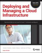 Deploying and Managing a Cloud Infrastructure: Real World Skills for the CompTIA Cloud+ Certification and Beyond: CV0-001