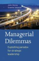 Managers' Dilemmas - Exploiting paradox forstrategic leadership