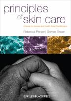 Principles of Skin Care - A Guide for Nurses andOther Health Care Professionals