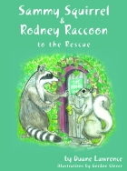SAMMY SQUIRREL AND RODNEY RACCOON TO THE RESCUE