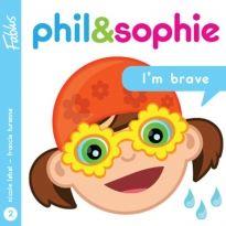 Phil & Sophie : I'm brave