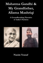 Mahatma Gandhi & My Grandfather, Allama Mashriqi: A Groundbreaking Narrative of India's Partition