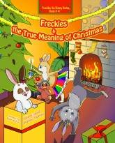 Freckles the Bunny Series, Book # 4: Freckles and the True Meaning of Christmas
