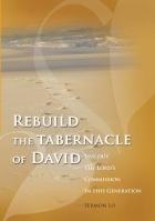 Rebuild the tabernacle of David