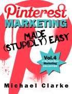Pinterest Marketing Made (Stupidly) Easy