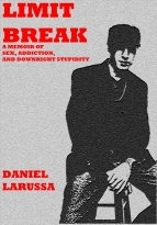 LIMIT BREAK: A MEMOIR OF SEX, ADDICTION, AND DOWNRIGHT STUPIDITY