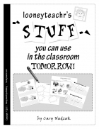 Looneyteachr's Stuff You Can Use in Your Classroom Tomorrow!