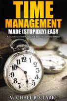 Time Management Made (Stupidly) Easy
