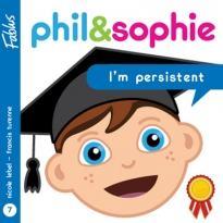 Phil & Sophie : I'm persistent