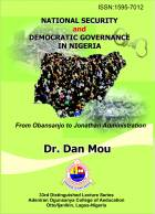 National Security and Democratic Governance in Nigeria: From Obasanjo to Jonathan Administration (320 pages).