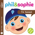 Phil & Sophie : I'm honest