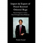 IMPORT & EXPORT OF HAND KNOTTED ORIENTAL RUGS PART I: EXPORT TO U.S.A. PART II: IMPORT FROM PAKISTAN